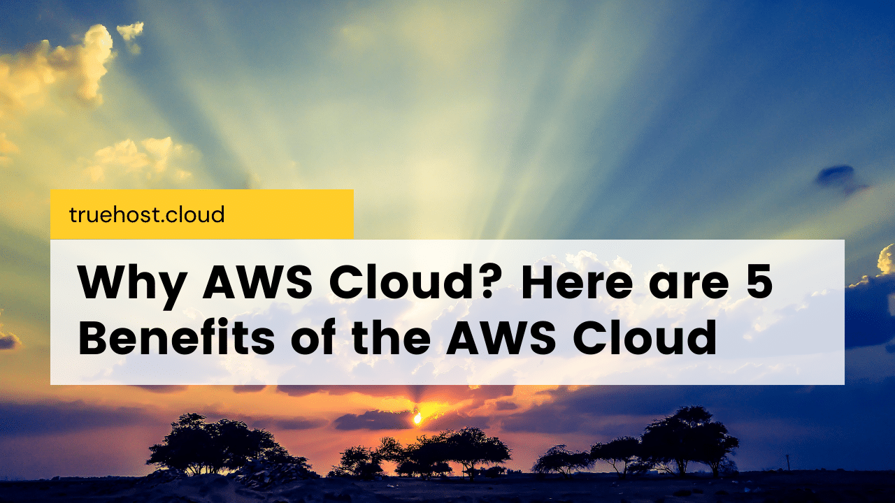 Benefits of the AWS Cloud